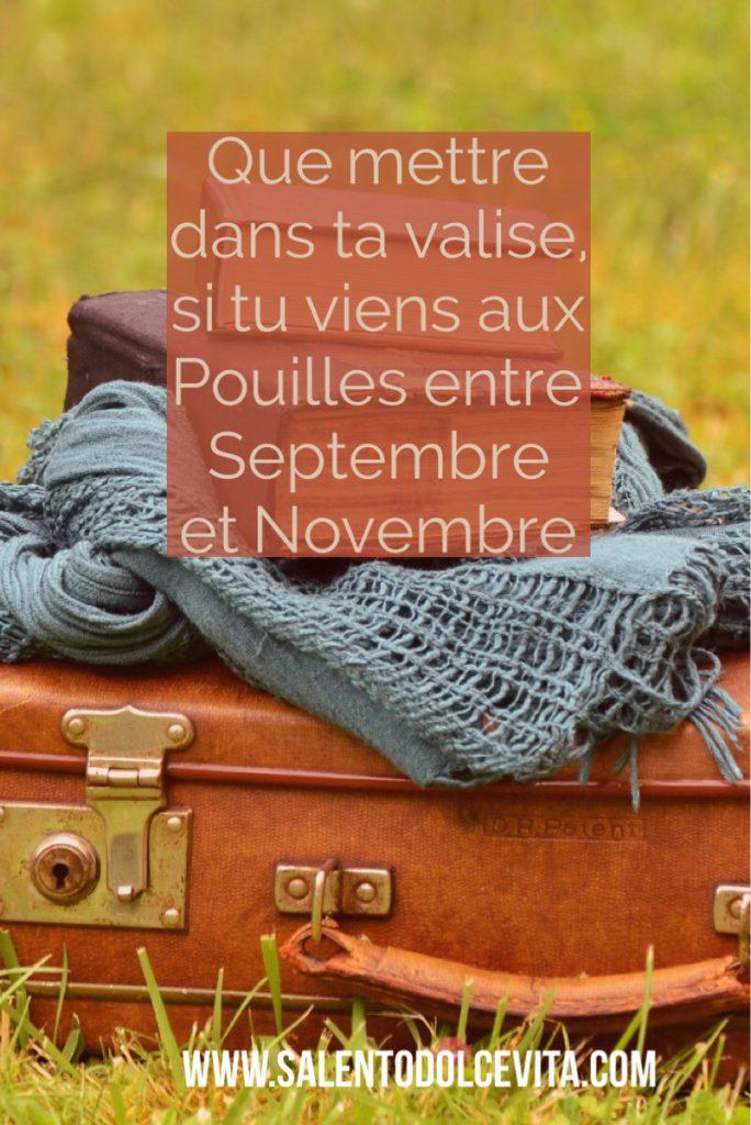 que mettre dans ta valise si tu viens aux Pouilles entre septembre et novembre
