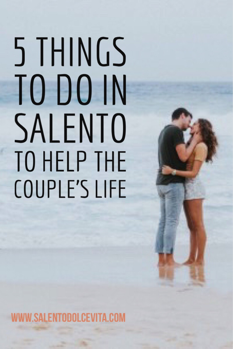 5 things to do in salento for your love life