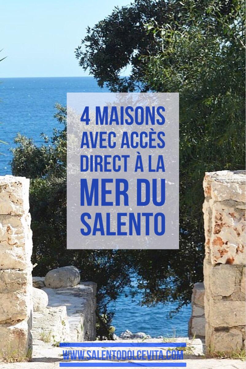 4 MAISONS AVEC ACCES DIRECT DANS LA MER DU SALENTO