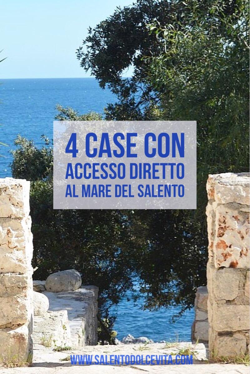 4 case con accesso diretto al mare del salento